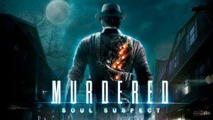 Murdered: Soul Suspect (2014)